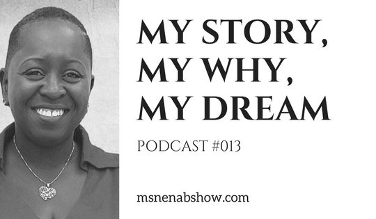 My Story, My WHY, My Dream