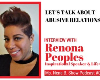 Podcast 027 - Interview with Faith-based Life Coach, Renona Peoples - Let's talk about Abusive Relationships