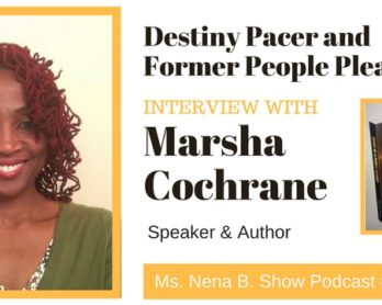 028 - Interview with Marsha Cochrane, Destiny Pacer and Former People Pleaser