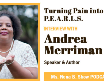 029 - Interview with Andrea Merriman, Turning Pain into P.E.A.R.L.S.